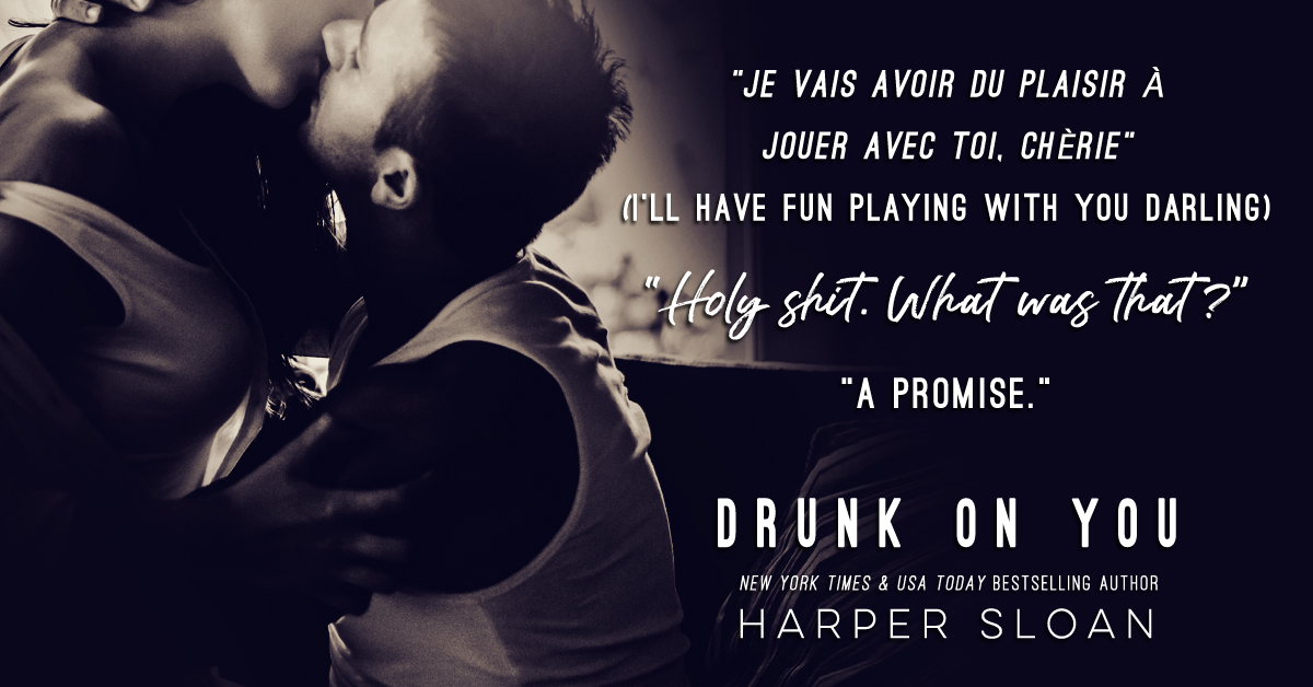 DRUNK ON YOU by Harper Sloan