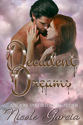 DECADENT DREAMS by Nicole Garcia