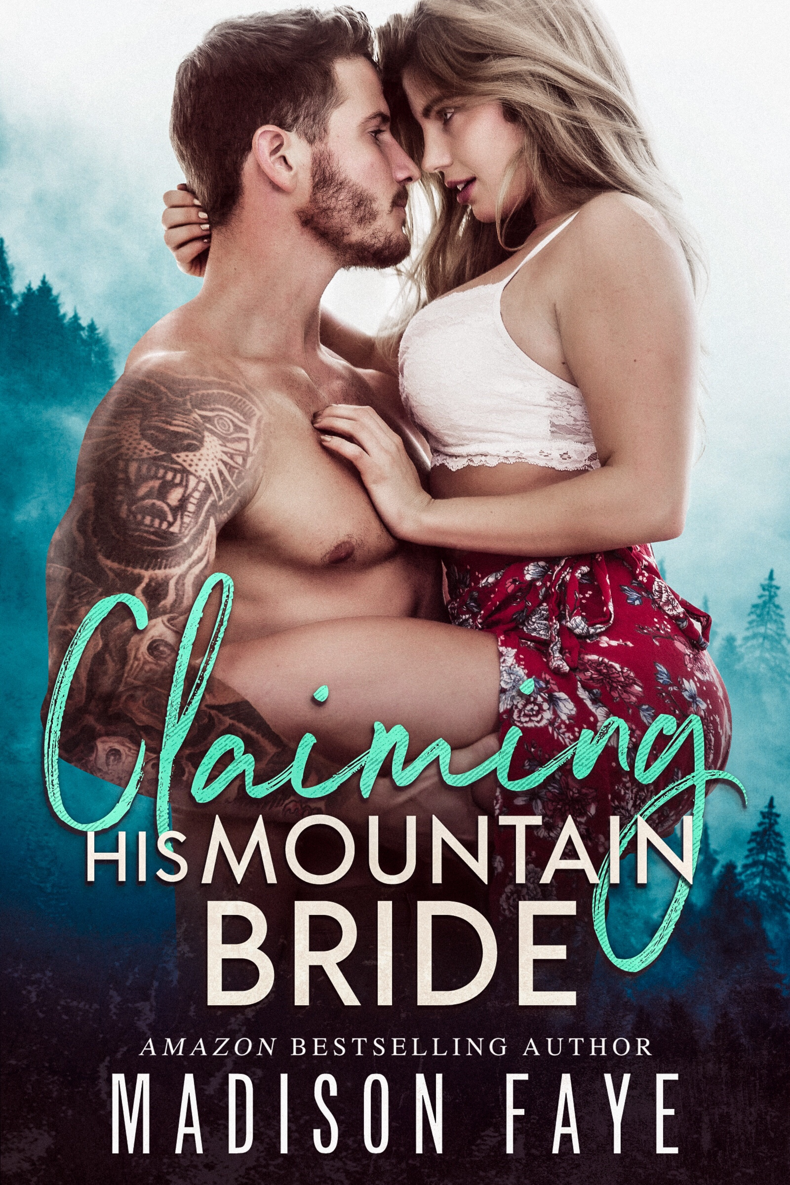 CLAIMING HIS MOUNTAIN BRIDE by Madison Faye