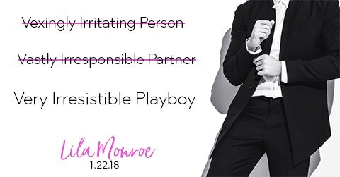 VERY IRRESISTIBLE PLAYBOY by Lila Monroe