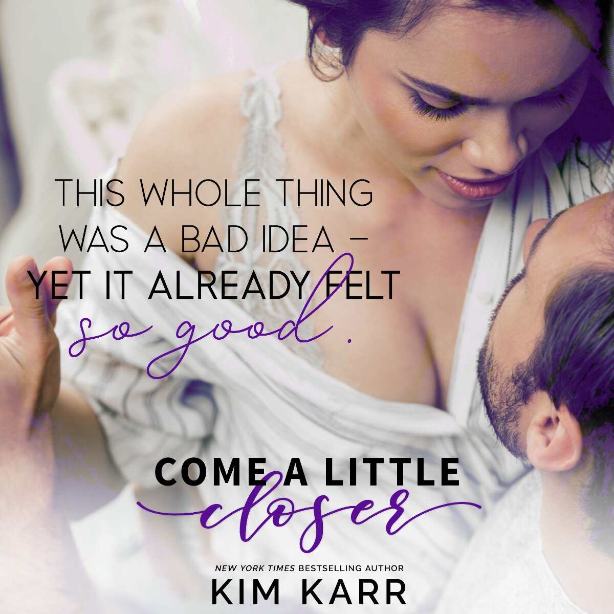 COME A LITTLE CLOSER by Kim Karrr