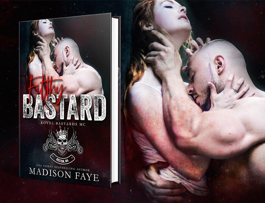 FILTHY BASTARD by Madison Faye